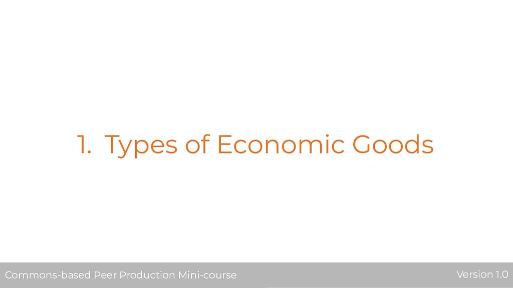 1. Types of Economic Goods Commons-based Peer P...