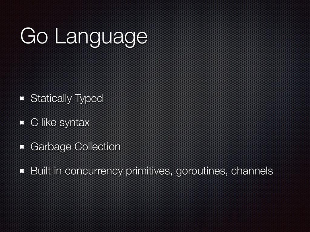 Go Language Statically Typed C like syntax Garb...
