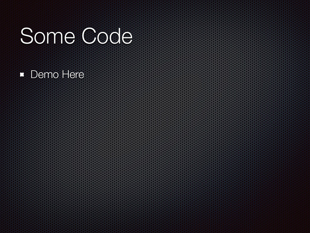 Some Code Demo Here