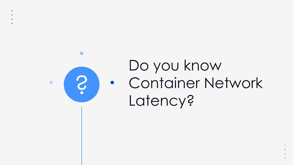 Do you know Container Network Latency? ?