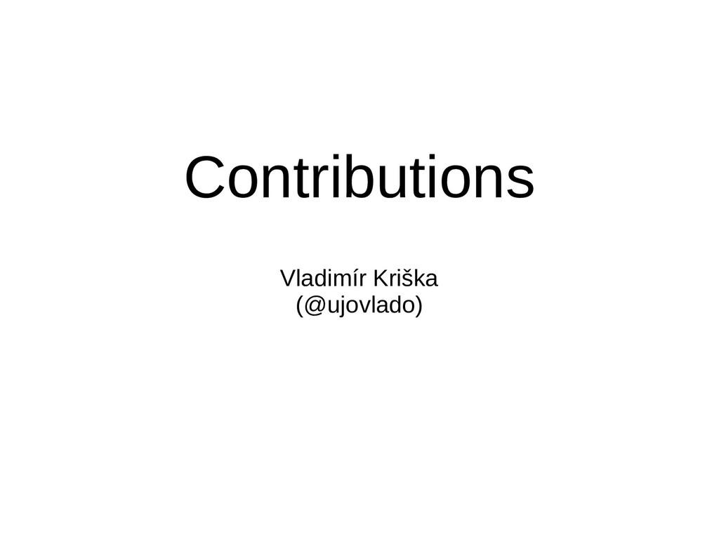 Contributions Vladimír Kriška (@ujovlado)