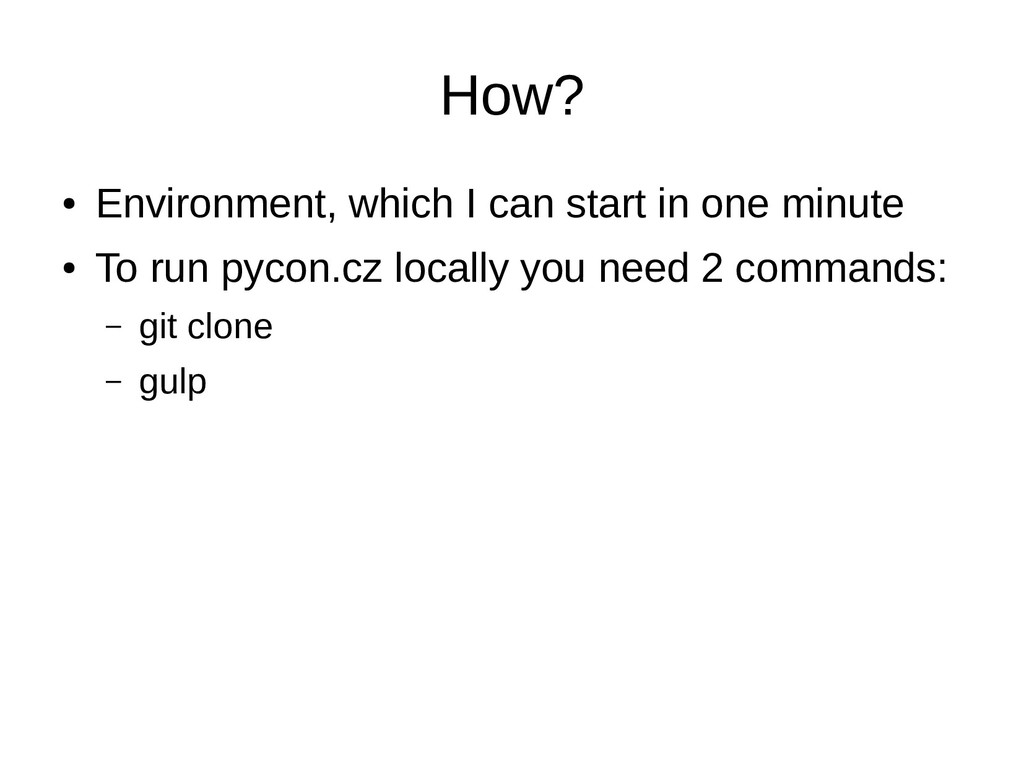 How? ● Environment, which I can start in one mi...