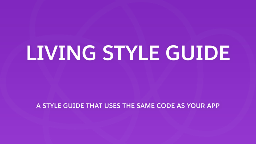 LIVING STYLE GUIDE A STYLE GUIDE THAT USES THE ...