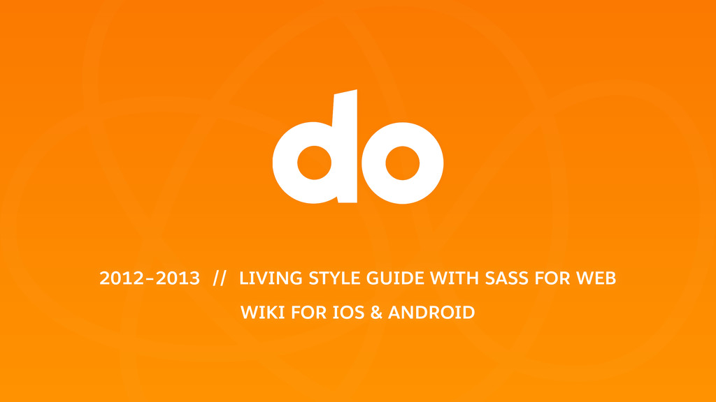 2012–2013 // LIVING STYLE GUIDE WITH SASS FOR W...