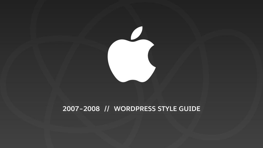 2007–2008 // WORDPRESS STYLE GUIDE