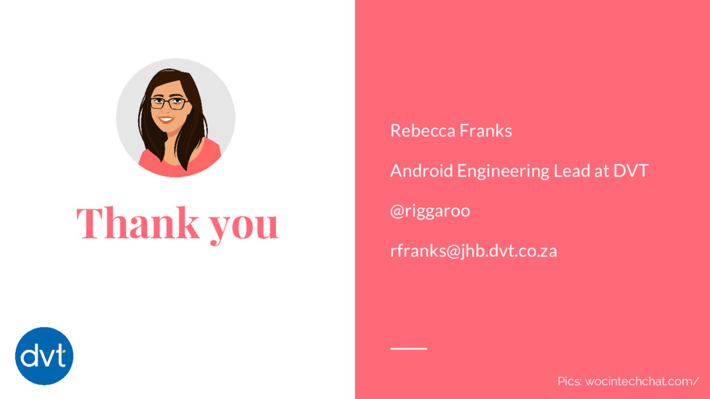 Thank you Rebecca Franks Android Engineering Le...