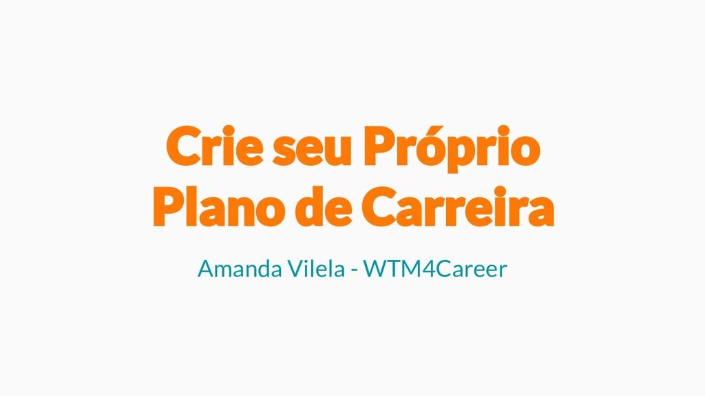 Amanda Vilela - WTM4Career