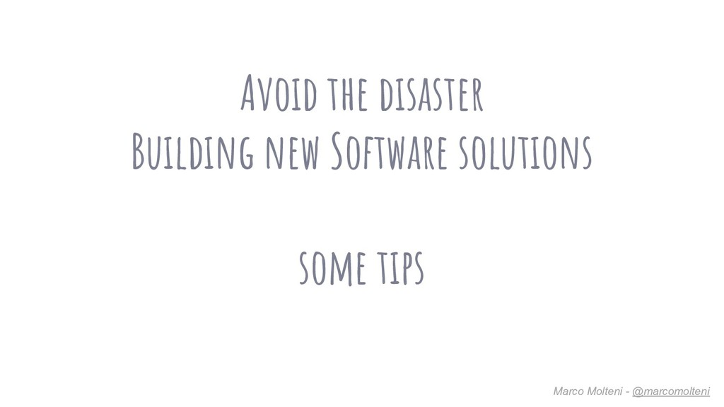Avoid the disaster Building new Software soluti...