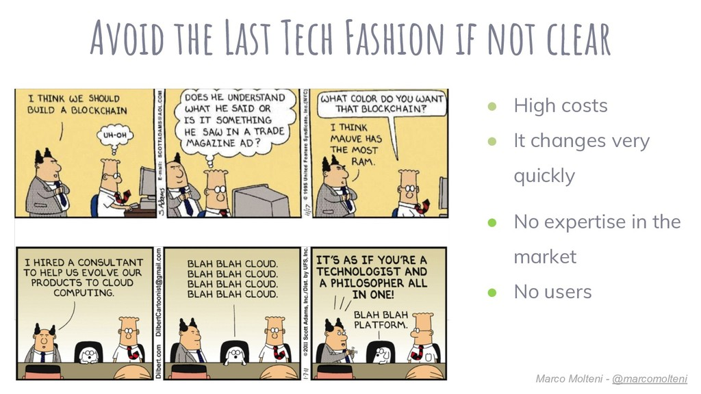 Avoid the Last Tech Fashion if not clear ● No e...