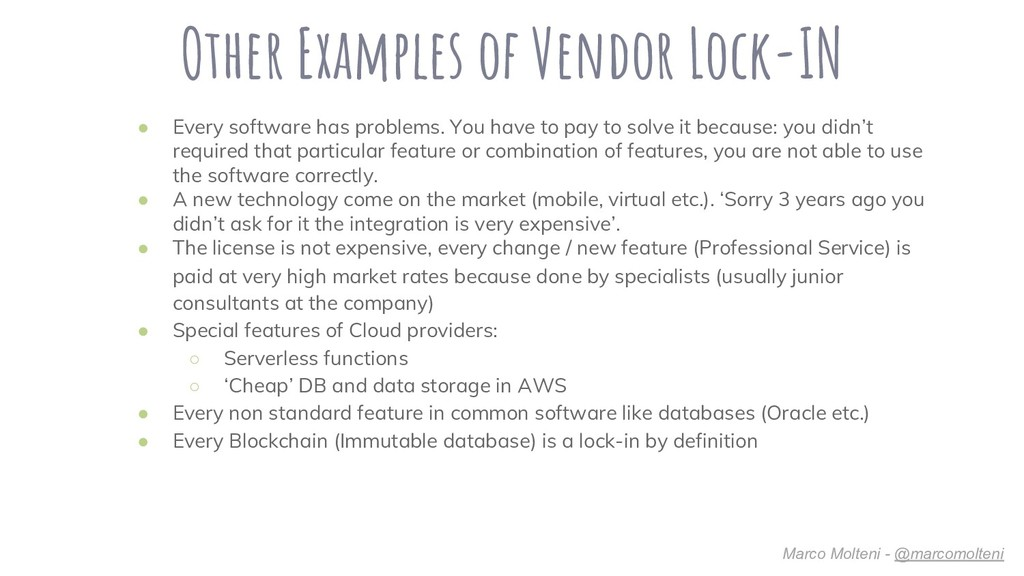 Other Examples of Vendor Lock-IN ● Every softwa...
