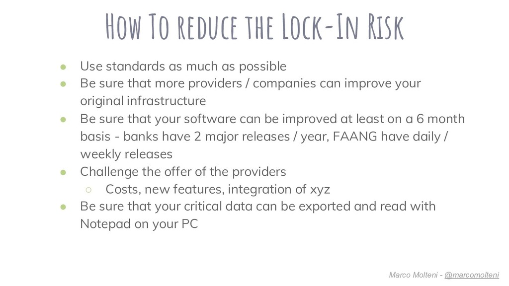 How To reduce the Lock-In Risk ● Use standards ...