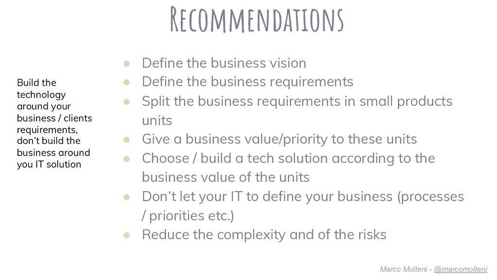 Recommendations ● Define the business vision ● ...