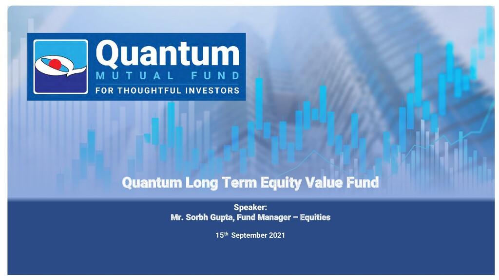 Quantum Long Term Equity Value Fund Speaker: Mr...