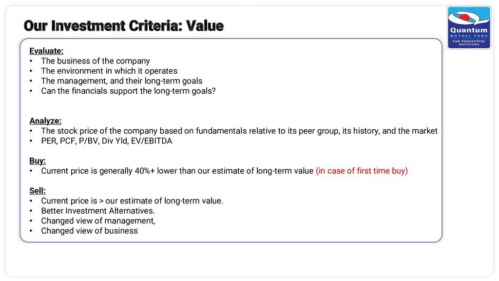 15 Our Investment Criteria: Value Evaluate: • T...