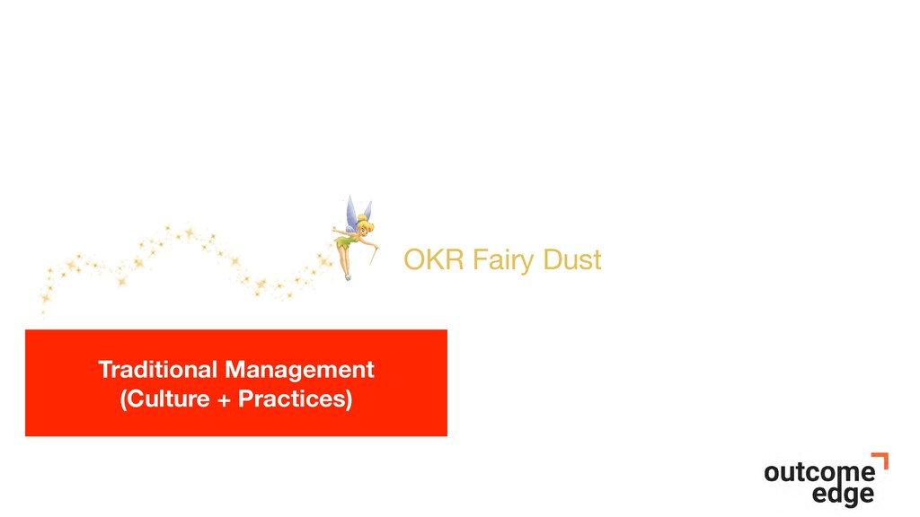 OKR Fairy Dust Traditional Management (Culture ...