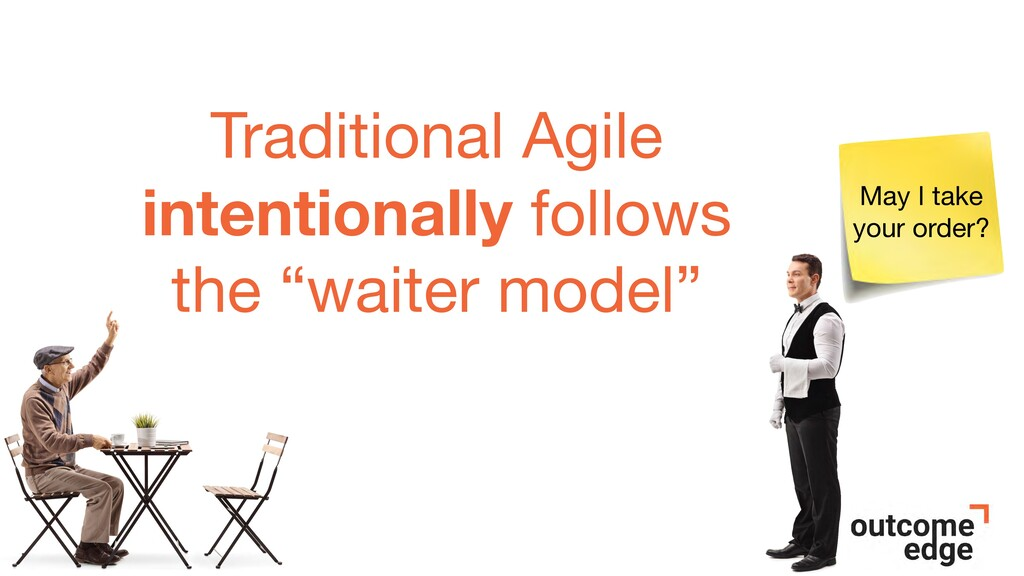 """Traditional Agile intentionally follows the """"wa..."""