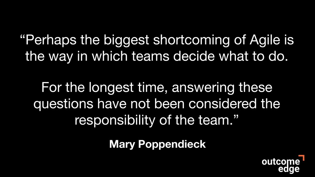 """Mary Poppendieck """"Perhaps the biggest shortcomi..."""