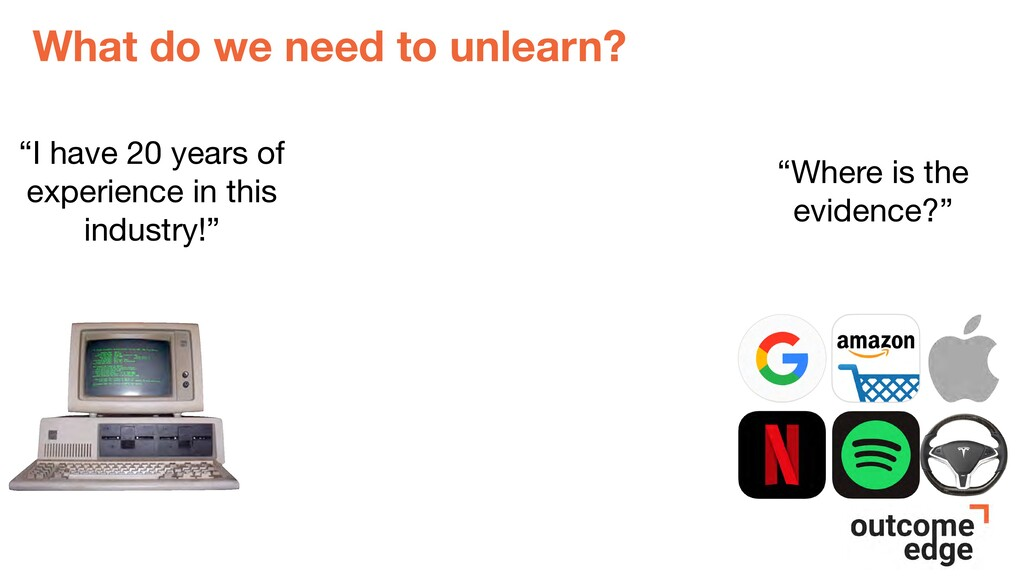 """What do we need to unlearn? """"I have 20 years of..."""