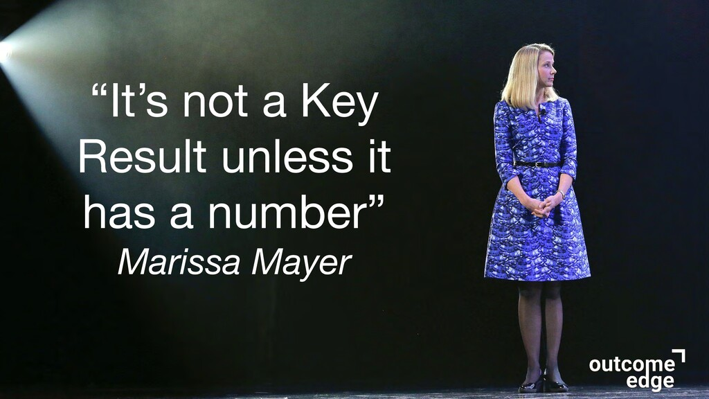 """""""It's not a Key Result unless it has a number"""" ..."""