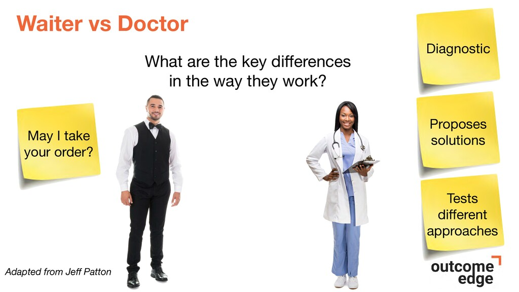 Waiter vs Doctor Adapted from Jeff Patton What a...