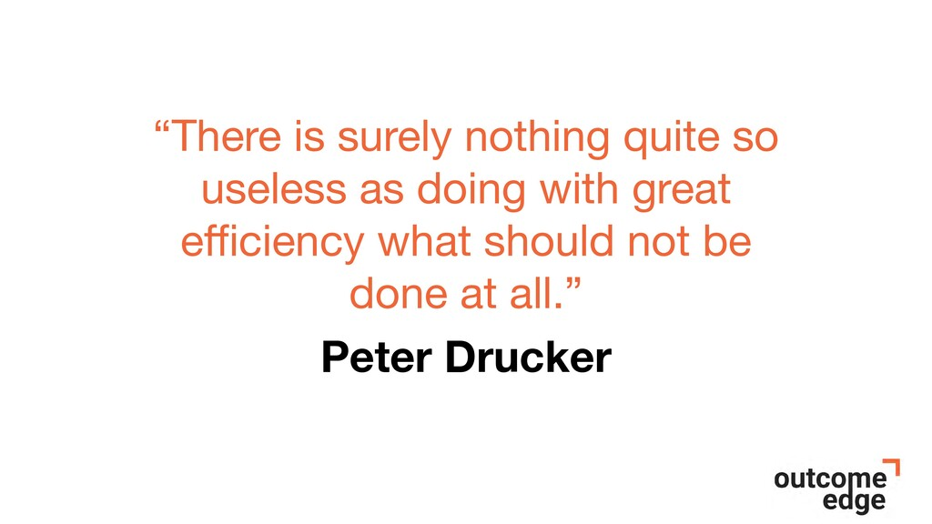 """""""There is surely nothing quite so useless as do..."""