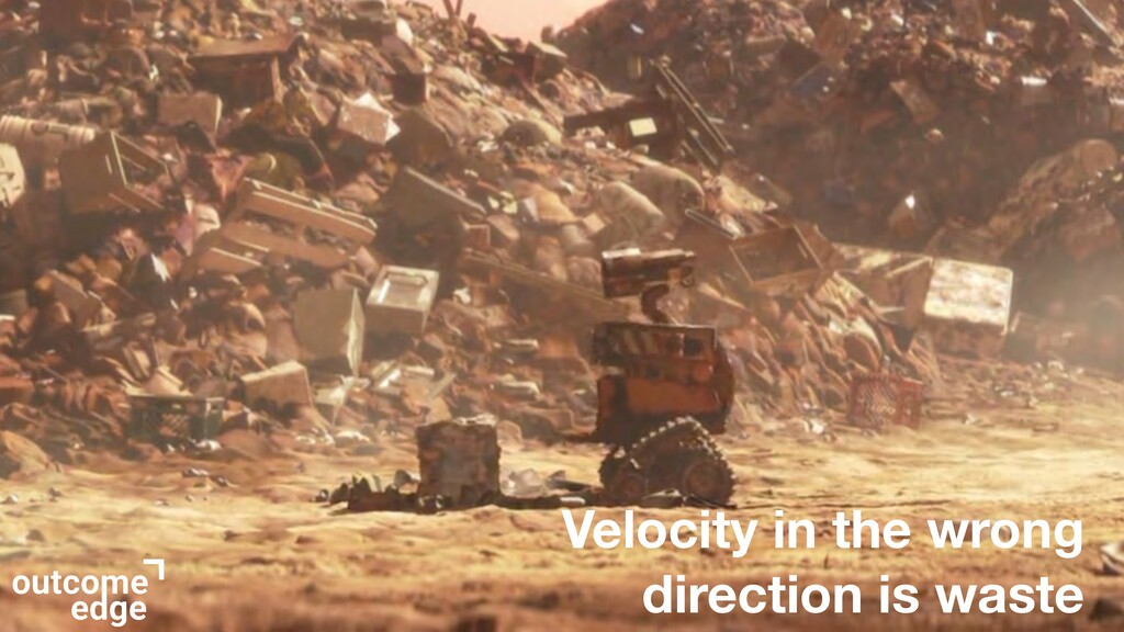 Velocity in the wrong direction is waste