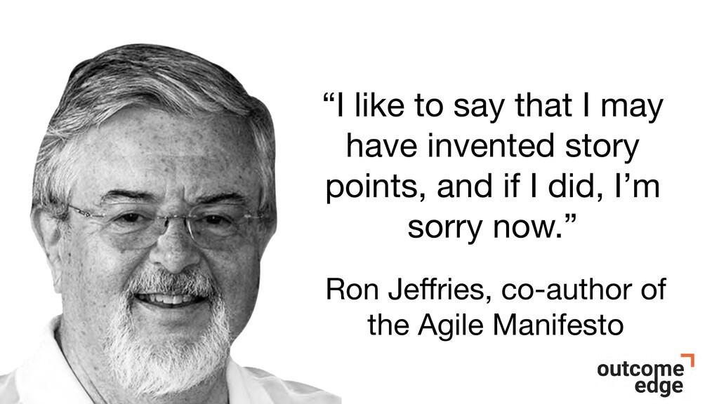 "Ron Jeffries, co-author of the Agile Manifesto ""..."