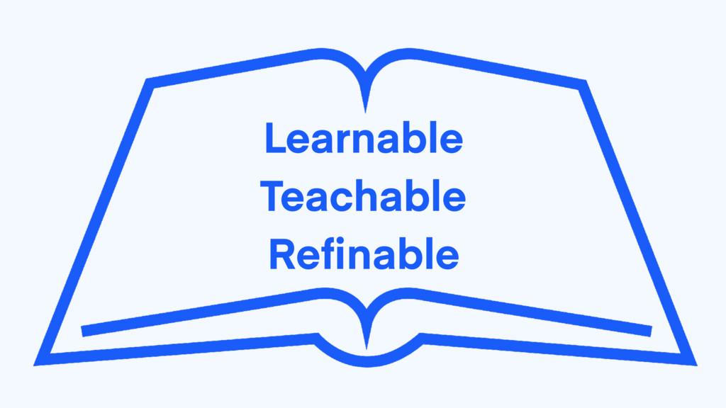 Learnable Teachable Refinable