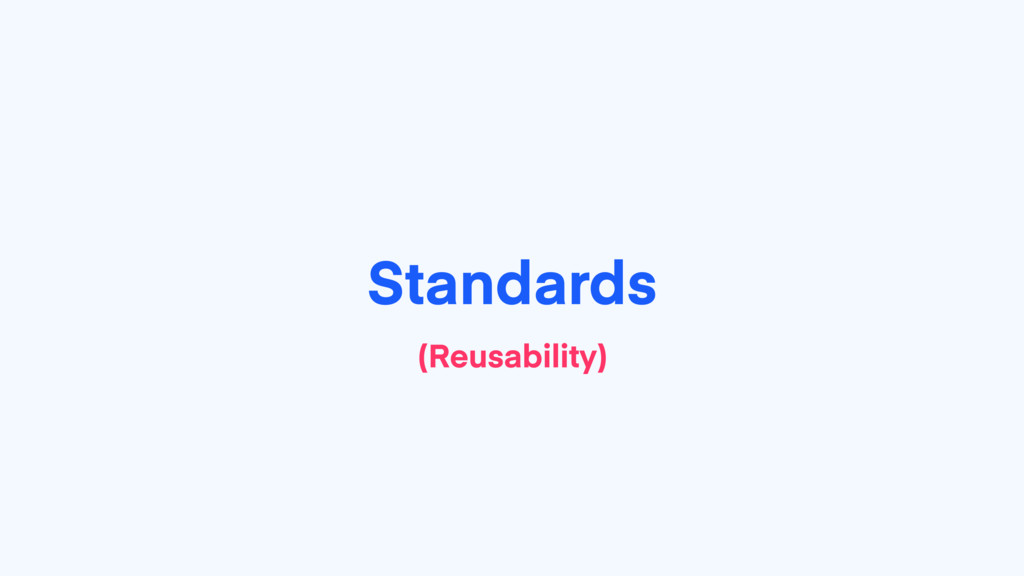 Standards (Reusability)