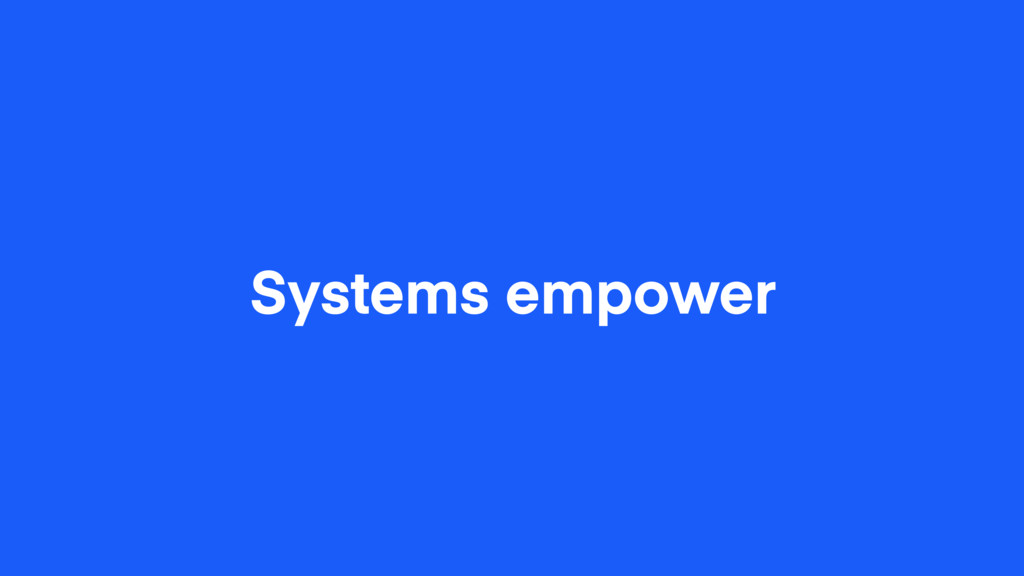 Systems empower