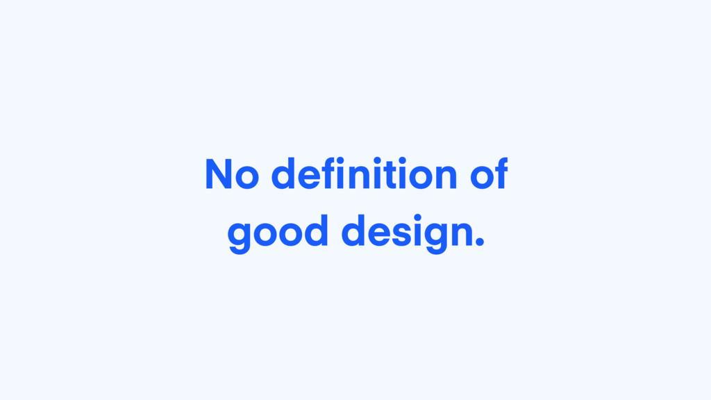 No definition of good design.