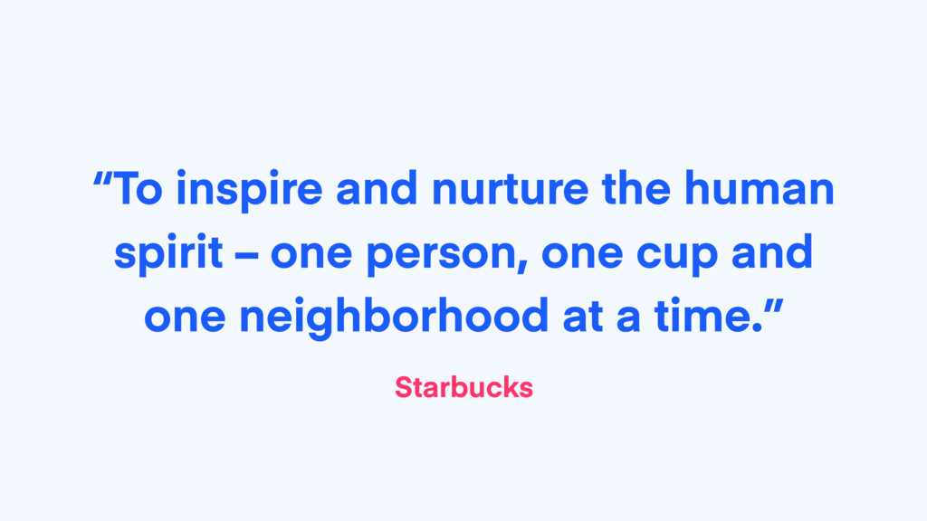 """""""To inspire and nurture the human spirit – one ..."""