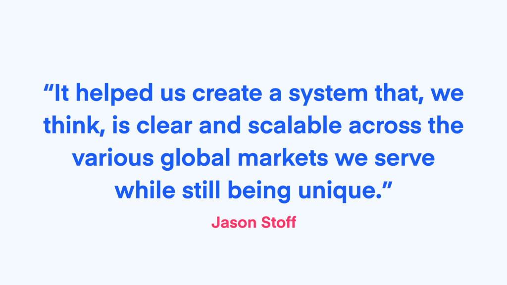 """""""It helped us create a system that, we think, i..."""
