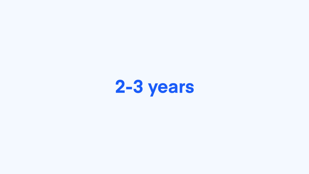 2-3 years