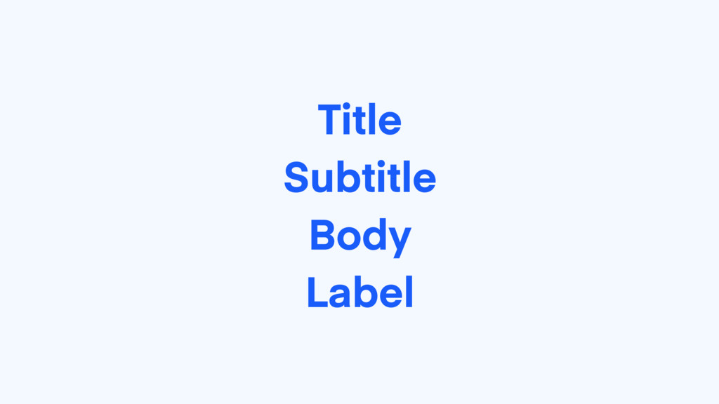 Title Subtitle Body Label