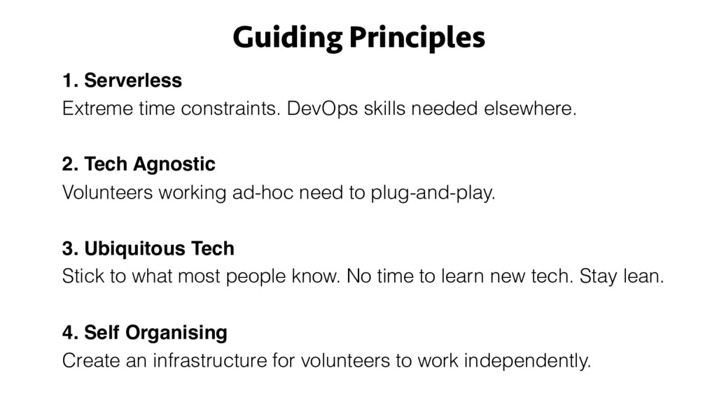 Guiding Principles 1. Serverless Extreme time c...