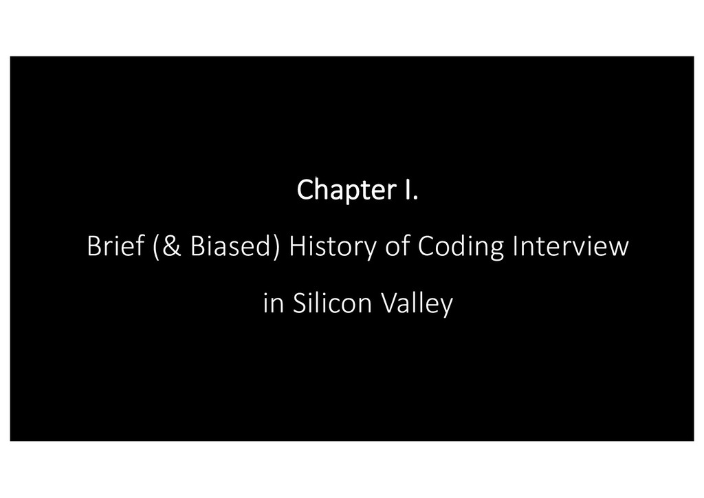 Chapter I. Brief (& Biased) History of Coding I...
