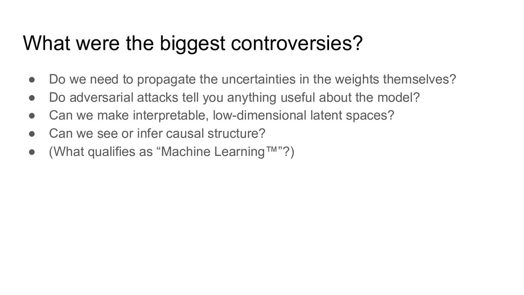 What were the biggest controversies? ● Do we ne...