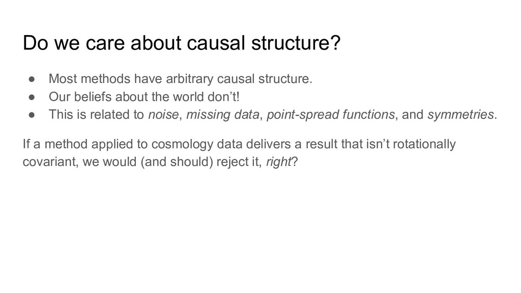 Do we care about causal structure? ● Most metho...