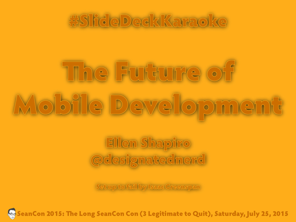 #SlideDeckKaraoke e Future of Mobile Developmen...