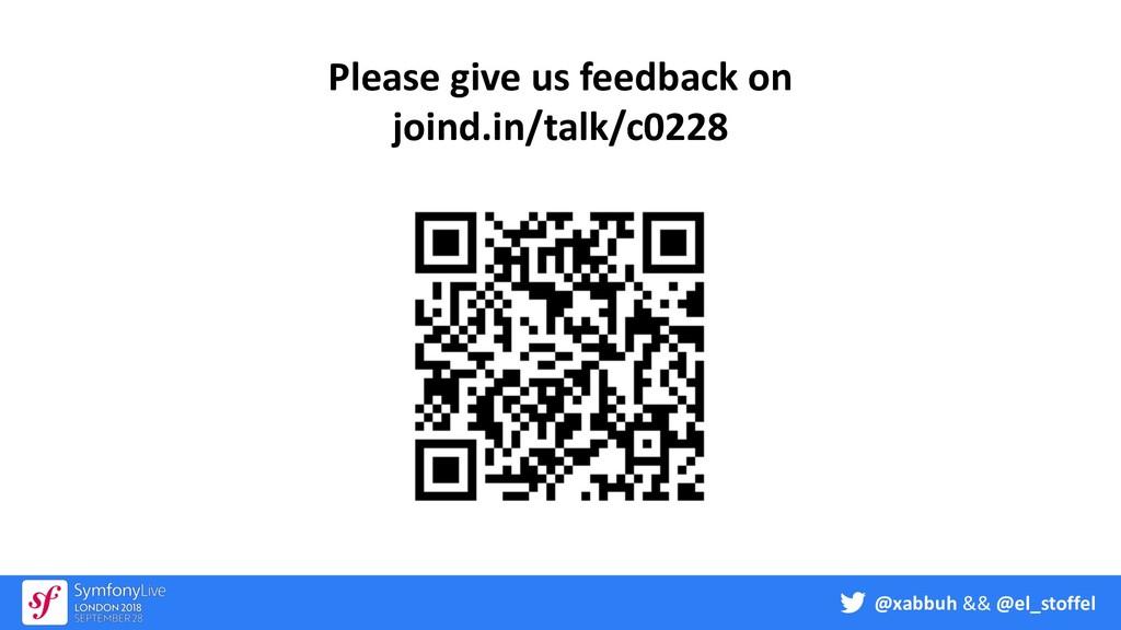@xabbuh && @el_stoffel Please give us feedback ...
