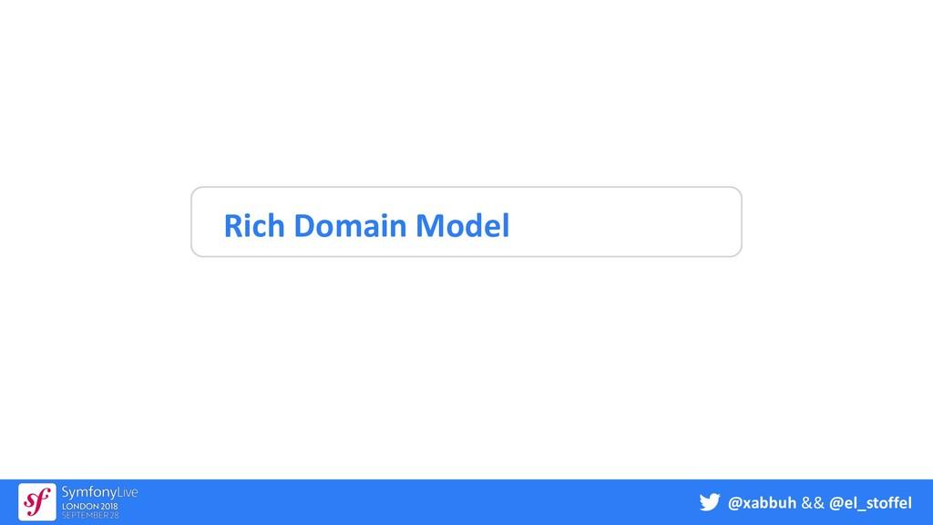 @xabbuh && @el_stoffel Rich Domain Model