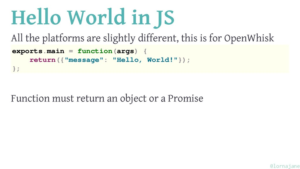 Hello World in JS All the platforms are slightl...