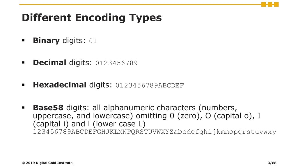 Different Encoding Types ▪ Binary digits: 01 ▪ ...