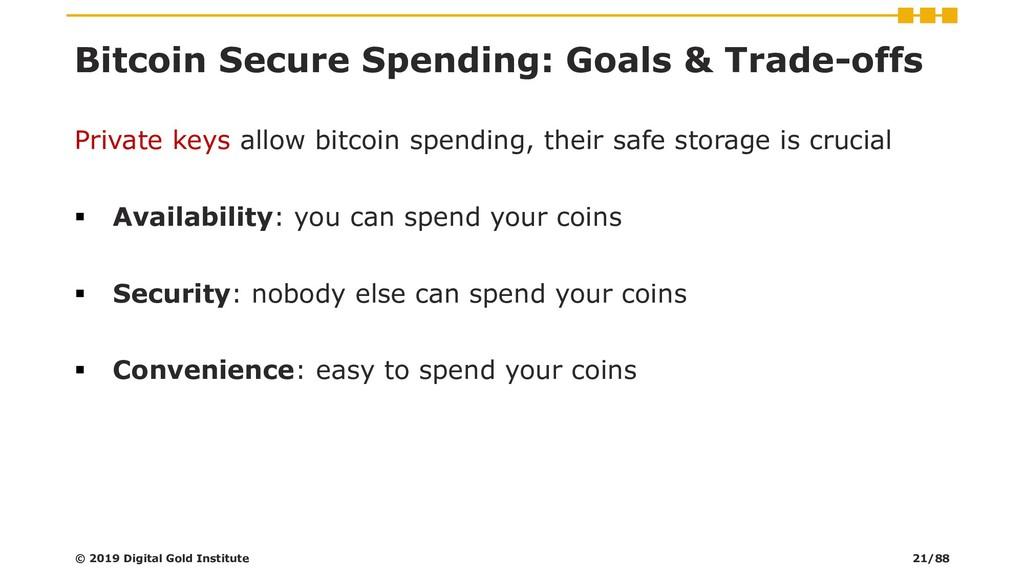 Bitcoin Secure Spending: Goals & Trade-offs Pri...