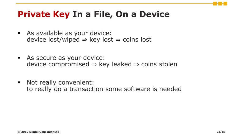 Private Key In a File, On a Device ▪ As availab...