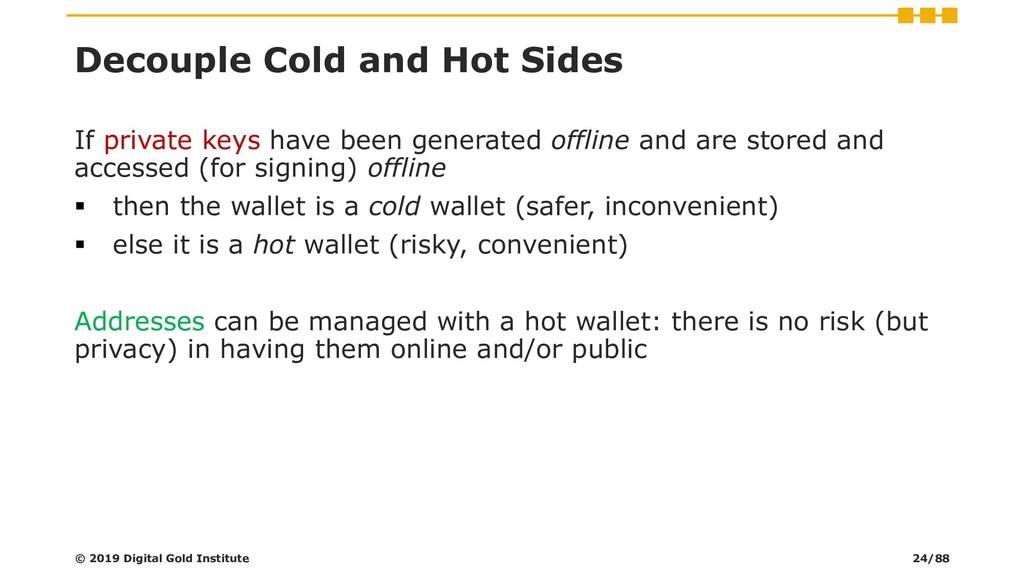 Decouple Cold and Hot Sides If private keys hav...