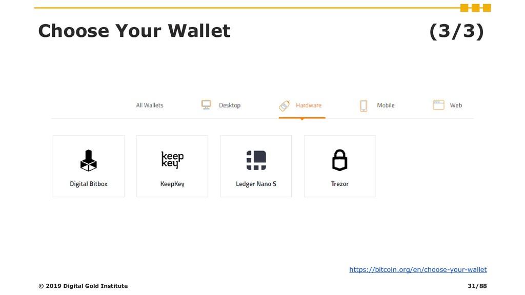 Choose Your Wallet (3/3) © 2019 Digital Gold In...
