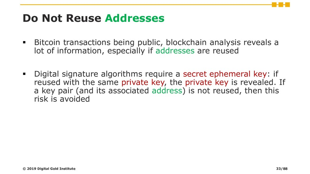Do Not Reuse Addresses ▪ Bitcoin transactions b...