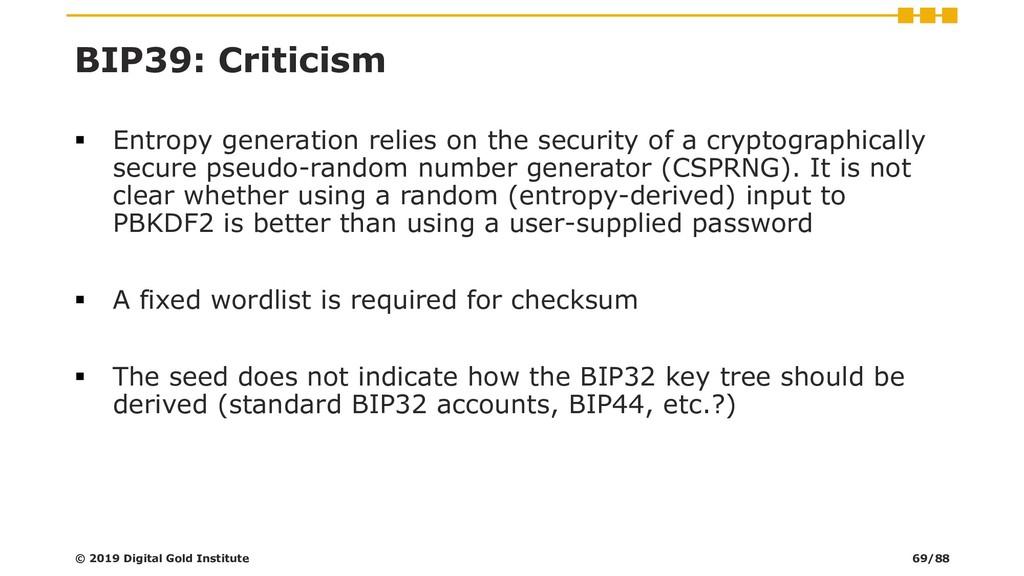 BIP39: Criticism ▪ Entropy generation relies on...